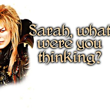What were you thinking, Sarah? Labyrinth Jareth Alternative by spookyruthy