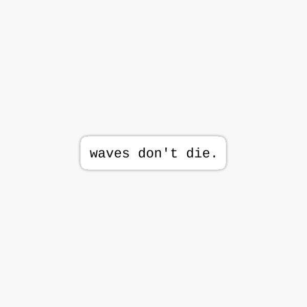 """Waves"" Smallyrics Phrase Edition Sticker"