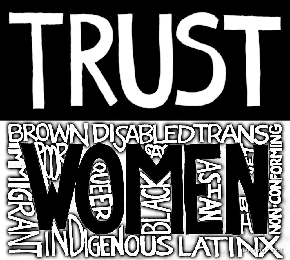 TRUST WOMEN. (Inspired by LoveLttrs4Liberation.) by Deanna Zandt