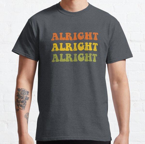 Alright Alright Alright Retro 1970 Design Classic T-Shirt