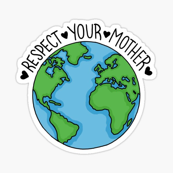 Respect your mother sticker! Sticker