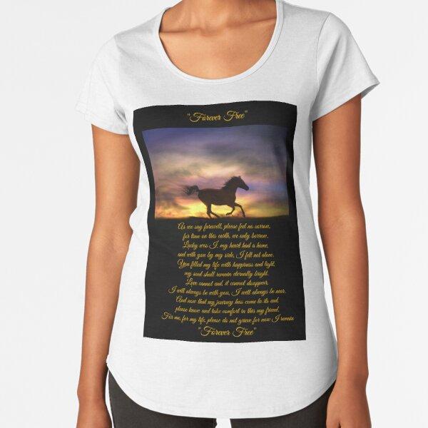 Forever Free Horse Memorial Card and Art With Original Poem Premium Scoop T-Shirt