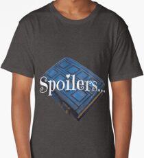 Spoilers ... Long T-Shirt