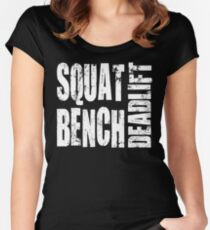 Squat, Bench, Deadlift Women's Fitted Scoop T-Shirt
