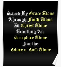 5 Solas Reformed Christian Grace Alone, Faith Alone, Christ Alone, Scripture Alone, Glory of God Alone Poster