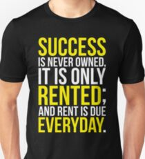 Success Is Never Owned, Only Rented T-Shirt