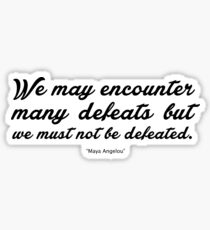"We may encounter... ""Maya Angelou"" Inspirational Quote Sticker"