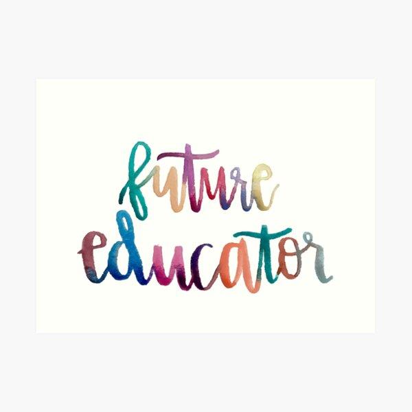 Future Educator Art Print