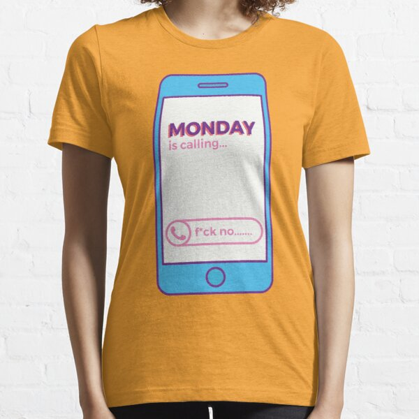 Monday is Calling Essential T-Shirt