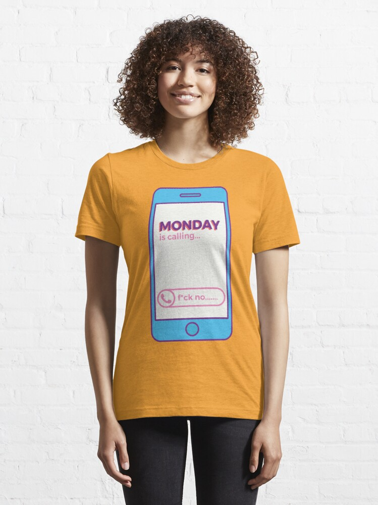 Alternate view of Monday is Calling Essential T-Shirt