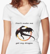 Don't Make Me Get My Dragon Women's Fitted V-Neck T-Shirt