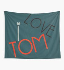 I love Tom Wall Tapestry