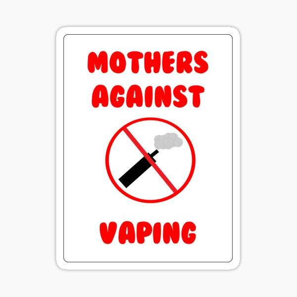 Mothers against vaping Sticker