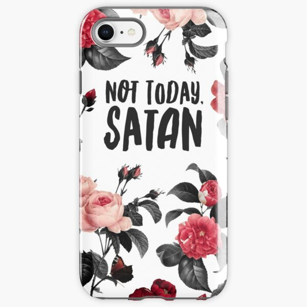 Not Today, Satan Floral Typography Print iPhone Tough Case