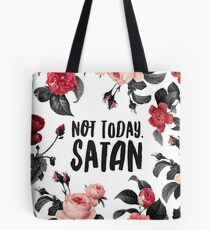 Not Today, Satan Floral Typography Print Tote Bag