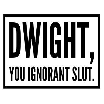 Dwight, puta ignorante - The Office US Quotes de effydev