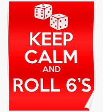 Keep Calm and Roll 6'S Poster
