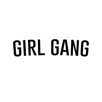 Girl Gang  by soundlesswaves