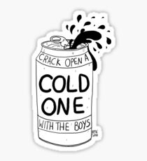 Crack open a cold one  Sticker