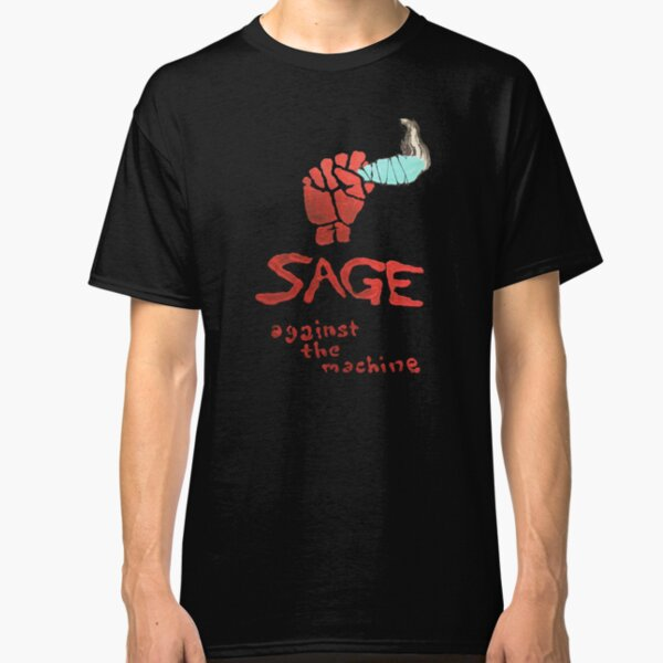 Sage Against the Machine Classic T-Shirt
