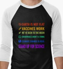 Earth is not flat! Vaccines work! We've been to the moon! Chemtrails aren't a thing! Climate change is real! Stand up for science! Men's Baseball ¾ T-Shirt
