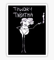 Tawdry Tabatha Sticker