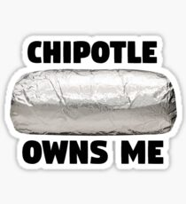 Chipotle Owns Me Sticker