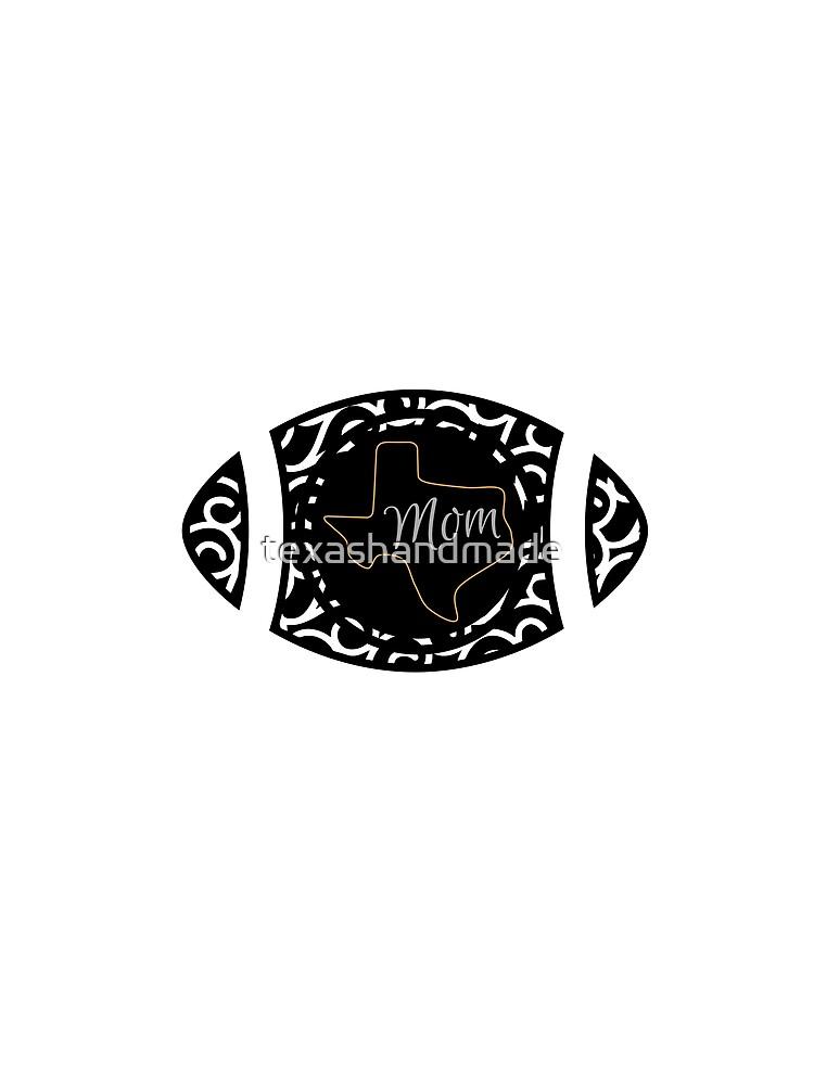Texas Football Mom by texashandmade