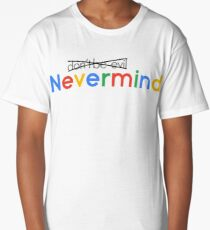 Nevermind (don't be evil) Long T-Shirt