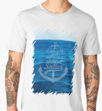 A smooth sea never made a skill full sailor - Inspirational Quote Men's Premium T-Shirt
