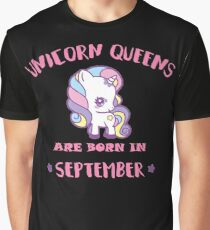 Unicorn Queens are born in SEPTEMBER Graphic T-Shirt