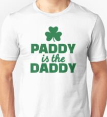 Paddy is the daddy Unisex T-Shirt