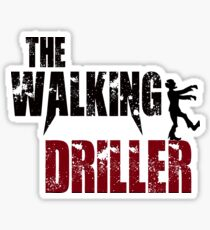 Driller Drill Funny Walking zombie Halloween gift t shirt Sticker