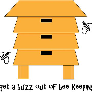 I Get a Buzz out of Bee Keeping Honey Bee Beekeper Quote by CreativeTwins