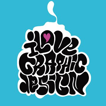 I Love Graphic Design by mrsize