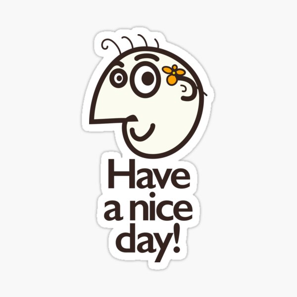 Have A Nice Day Happy Cartoon Character Sticker