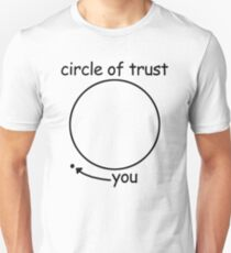 Circle of Trust - Funny Pop Culture T-Shirt