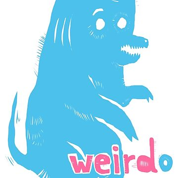Weirdo by shewo