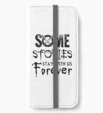 Some Stories Stay With Us Forever - Vampire Style iPhone Wallet/Case/Skin