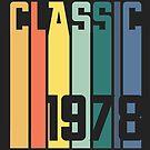 Classic 1978 birthday Gift Retro Vintage Year by Sid3walkArt