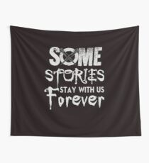 Some Stories Stay With Us Forever - Vampire Hunter Style Wall Tapestry