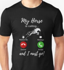 My Horse Is Calling And I Must Go Shirt-Funny Horse Lover T-Shirt