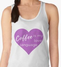 Coffee is my Love Language - Purple T-Shirt Women's Tank Top
