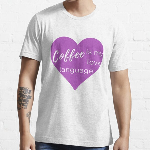 Coffee is my Love Language - Purple T-Shirt Essential T-Shirt