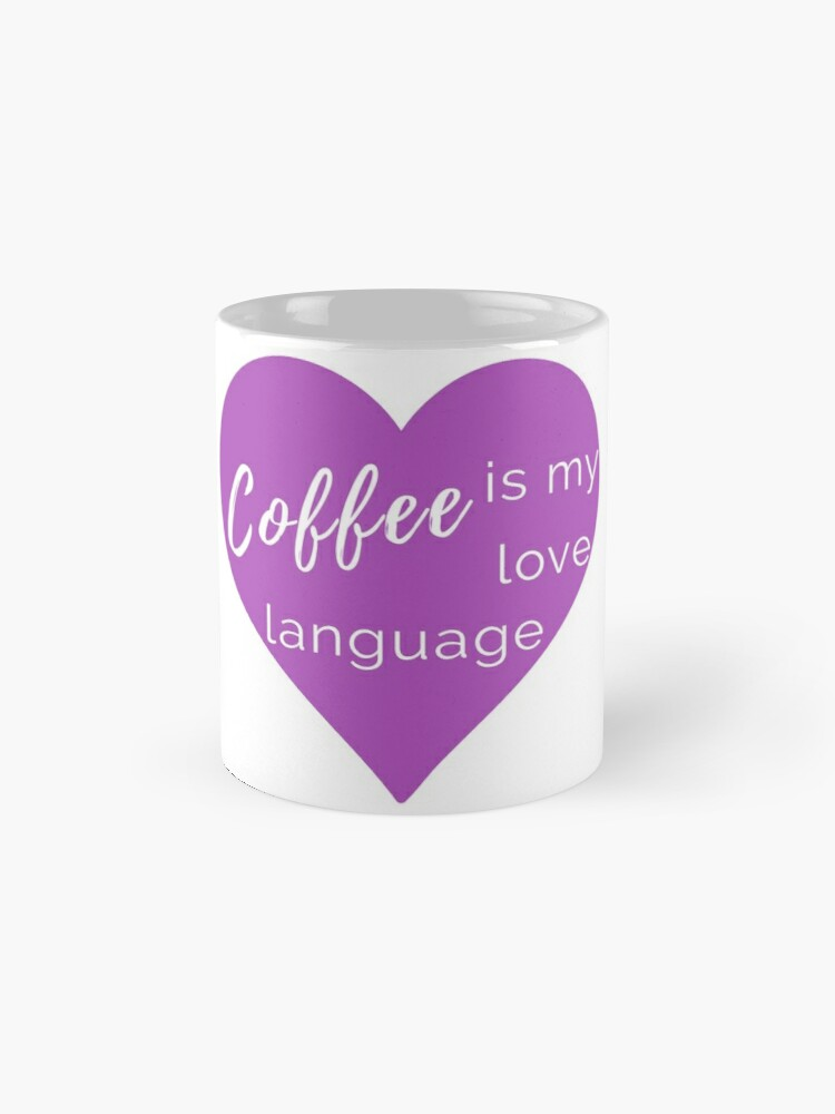 Alternate view of Coffee is my Love Language - Purple Heart Mug Mug