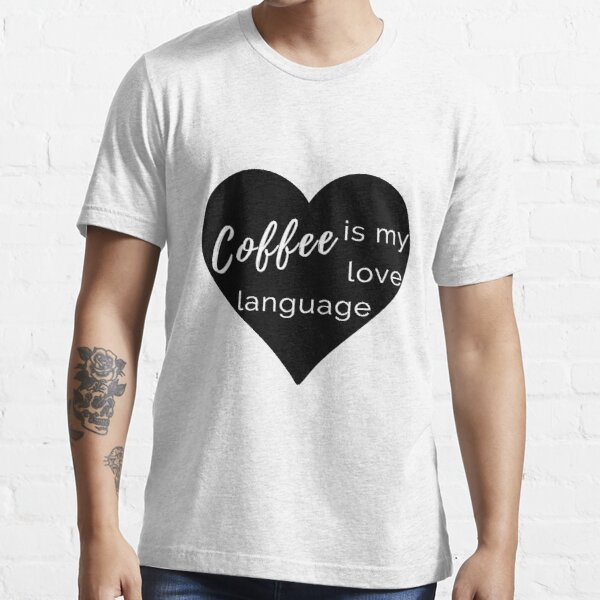 Coffee is my Love Language - Black Heart T-Shirt Essential T-Shirt