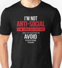 Not Anti-Social Selective Selected Avoid Everyone T-Shirt