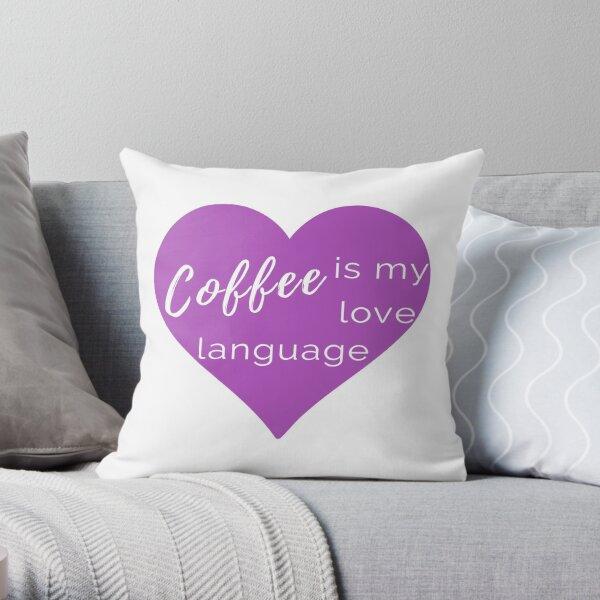 Coffee is my Love Language - Purple Heart Throw Pillow Throw Pillow