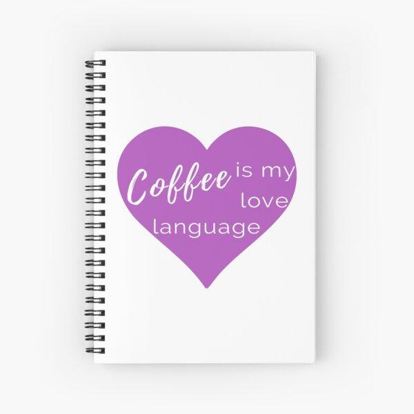 Coffee is my Love Language - Purple Heart Spiral Notebook Spiral Notebook