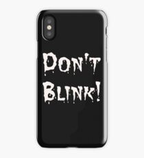 Don't Blink! (2) iPhone Case/Skin